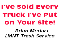 I've sold every truck I've put on your site! - Brian Medart, LMNT Trash Service